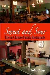 Sweet and Sour: Life in Chinese Family Restaurants