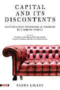 Capital and its Discontents: conversations with radical thinkers in this time of tumult