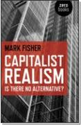 book cover: Capitalist Realism: Is There No Alternative?