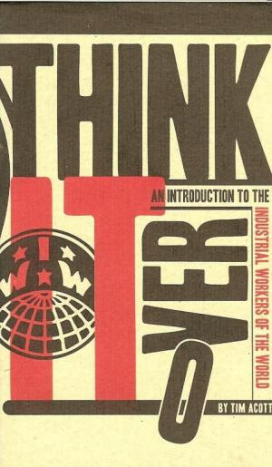 Think it over: an introduction to the IWW