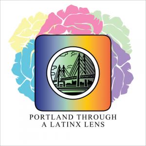 Portland Through a Latinx Lens