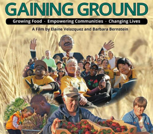 Poster for Gaining Ground shows farmers, gardeners, and protesters of various race, ethnicities, ages, and genders planting, harvesting, and protesting.