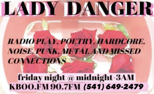 Lady Danger Does Her Thing tonight at midnight Lady Danger Hotline 541 649 2479