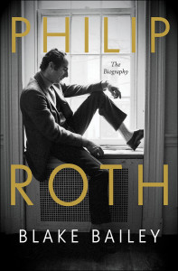 Philip Roth: The Biography by Blake Bailey