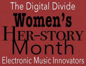 The digital divide w Host Rabia Yeaman: Women in electronic music