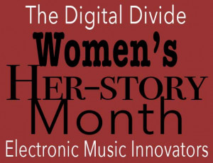 The digital divide w Host Rabia Yeaman: Women in electronic music