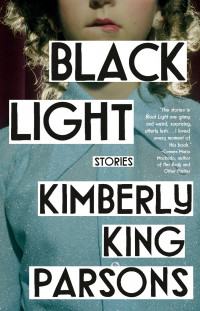 Black Light by Kimberly King Parsons