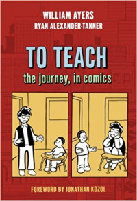 Bill Ayers and Ryan Alexander-Tanner, co-authors of To Teach: The Journey in Comics, talk to S.W. Conser on Words and Pictures